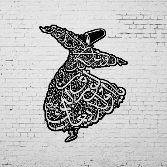 Duvar Dekoru Semazen (Ya oldugun gibi gorun ya gorundugun gibi ol...)